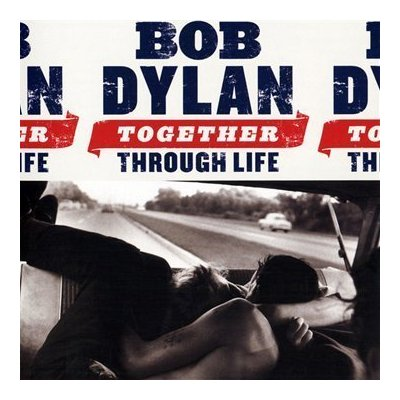 Bob Dylan, Together Through Life, VÖ: 24. April 2009, Sony Music